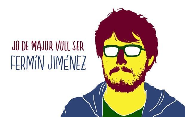 Jo de major vull ser Fermín Jiménez