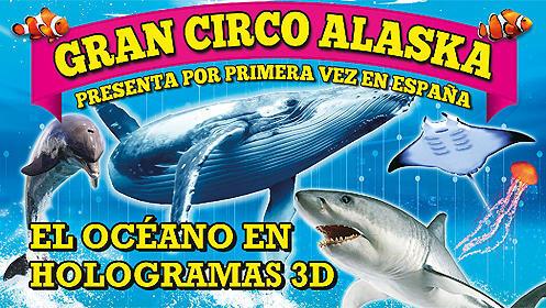'Hologramas 3D' del Gran Circo Alaska en Valencia por 7€